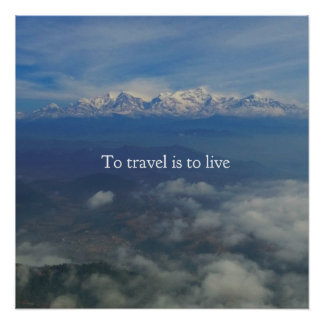 To travel is to live TRAVEL QUOTE