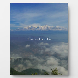 To travel is to live TRAVEL QUOTE Plaque