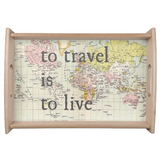 To travel is to live travel quote tray