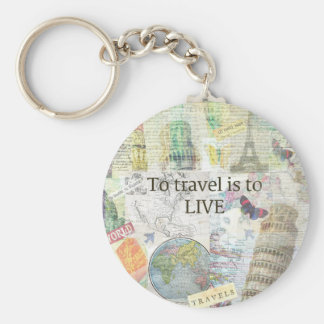 To Travel ls To Live quote Key Ring