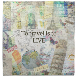 To Travel ls To Live quote Napkin