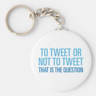 To Tweet Or Not To Tweet Basic Round Button Key Ring