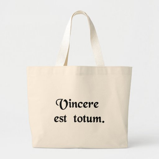 To win is everything. bag