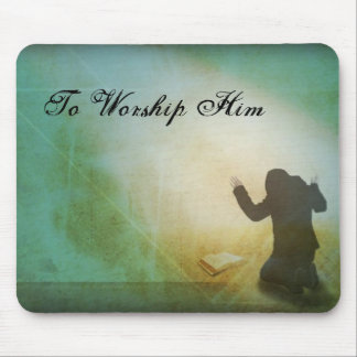 To Worship Him Mouse Pad