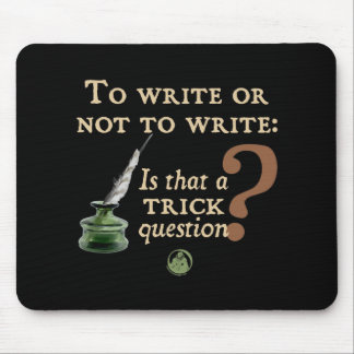 To Write or Not to Write Mouse Pad