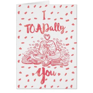 Toadally Love You Valentine's Card