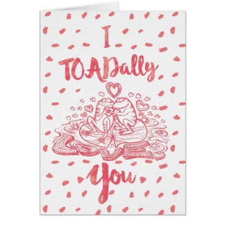 Toadally Love You|Funny Toad Valentine Card