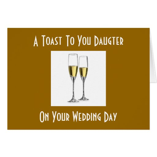 TOAST DAUGHTER ON WEDDING DAY CARDS