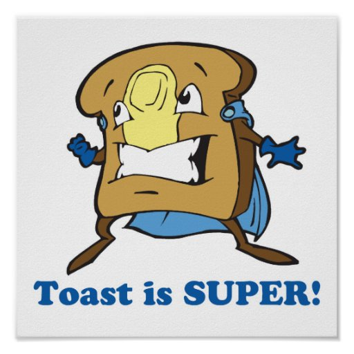 toast is super poster