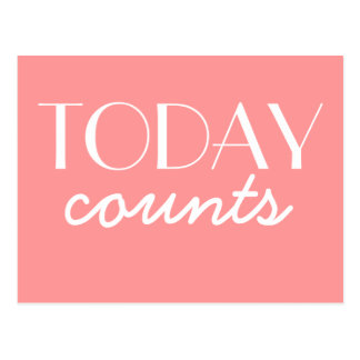 Today Counts - motivational postcard