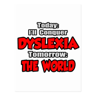 Today Dyslexia .. Tomorrow, The World Postcard