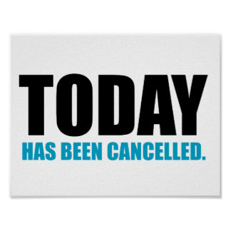 TODAY, has been CANCELLED Poster