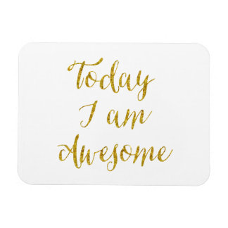 Today I Am Awesome Quote Gold Faux Glitter Bling Rectangular Photo Magnet