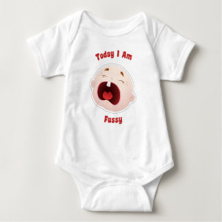 Today I Am Fussy Baby Creepers Shirts