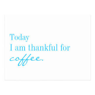 Today I am thankful for coffee - postcard