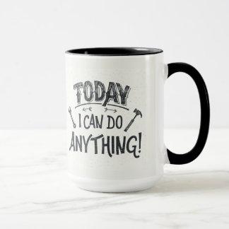 Today I Can Do Anything Mug