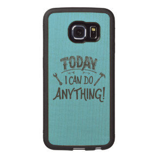 Today I Can Do Anything Wood Phone Case