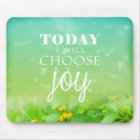 Today I Choose Joy Mouse Mat