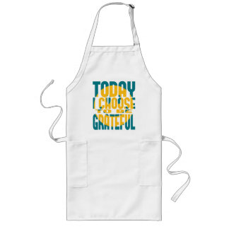 Today I Choose to be Grateful Apron