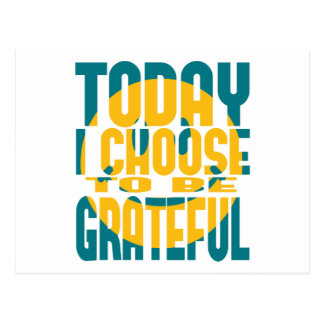Today I Choose to be Grateful Postcard