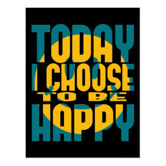 Today I Choose to be Happy Post Cards