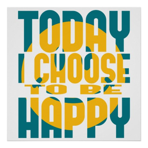 Today I Choose to be Happy Poster