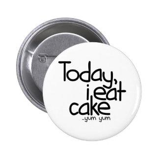 Today i eat cake (Birthday) 6 Cm Round Badge