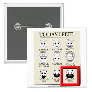 Today I Feel Chaotic Evil 15 Cm Square Badge