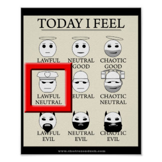 Today I Feel Lawful Neutral Poster