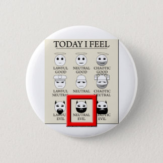 Today I Feel Neutral Evil 6 Cm Round Badge