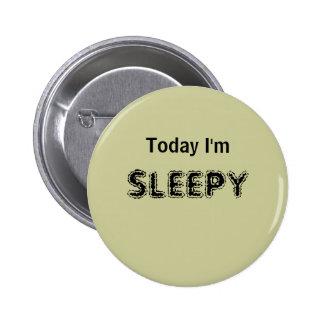 Today I m SLEEPY - a MOOD button