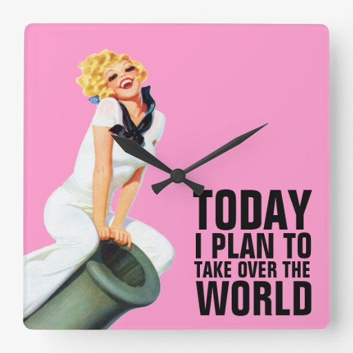 Today I Plan To Take Over The World Wallclock | Zazzle