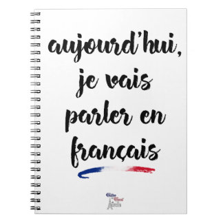 Today I'm going to speak in French 2 - Large Notebook