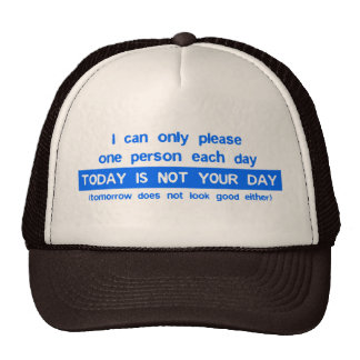 Today is a bad day for you trucker hats