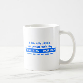 Today is a bad day for you mug