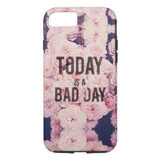Today is a bad day iPhone 8/7 case
