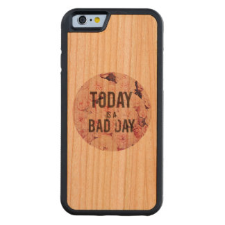 Today is a bad day cherry iPhone 6 bumper