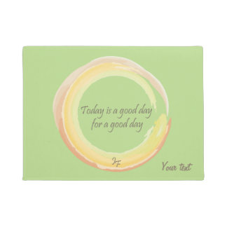 """""""Today is a good day for a good day"""" Doormat"""