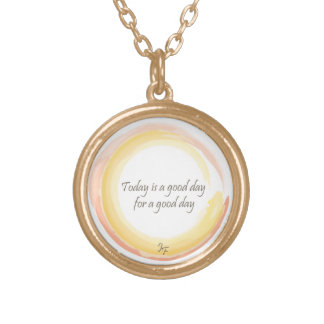 """""""Today is a good day for a good day"""" Gold Plated Necklace"""