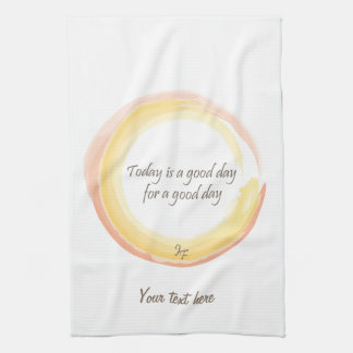 """Today is a good day for a good day"" Hand Towels"