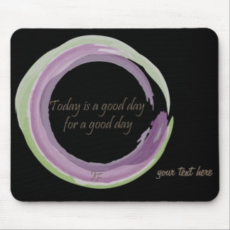 """""""Today is a good day for a good day"""" Mouse Mat"""