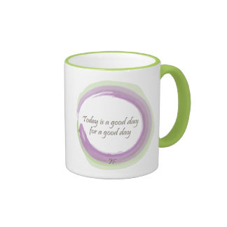 """""""Today is a good day for a good day"""" Ringer Mug"""