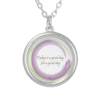"""""""Today is a good day for a good day"""" Round Pendant Necklace"""