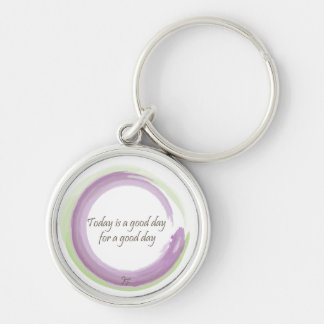 """""""Today is a good day for a good day"""" Silver-Colored Round Key Ring"""
