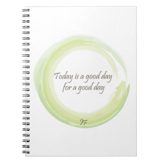 """""""Today is a good day for a good day"""" Spiral Notebook"""