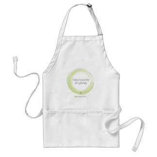 """""""Today is a good day for a good day"""" Standard Apron"""