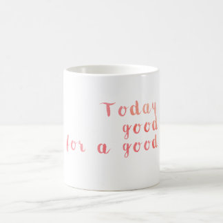 Today is a Good Day for a Good Day - Watercolor Basic White Mug