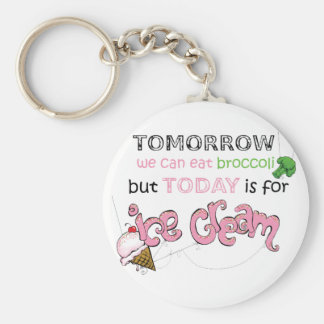 Today is for Ice Cream Quote Key Ring