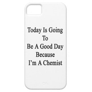 Today Is Going To Be A Good Day Because I'm A Chem iPhone 5 Covers