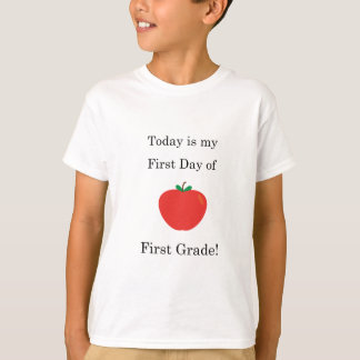 Today is my First Day of First Grade! T-Shirt